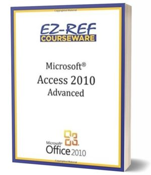 Microsoft Access 2010 – Advanced: (Instructor Guide) (Black & White)