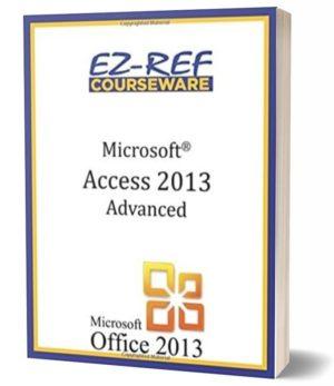 Microsoft Access 2013 – Advanced: (Student Manual) (Color)
