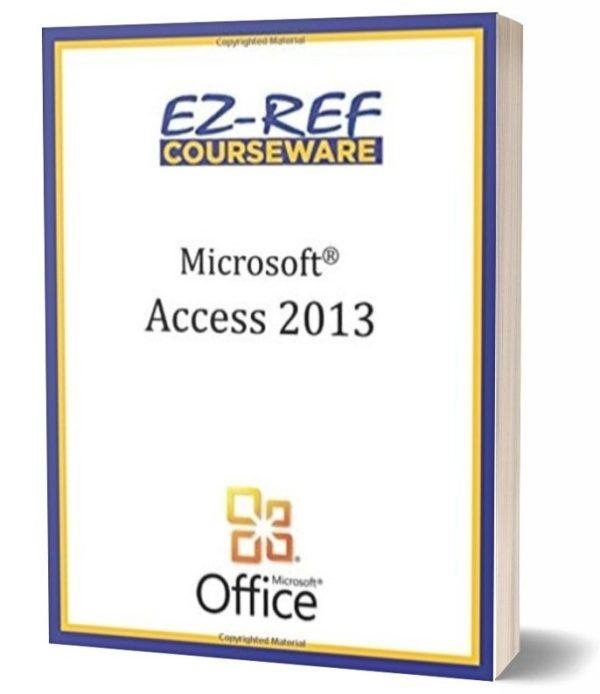Microsoft Access 2013 - Complete Student Manual - Black & White