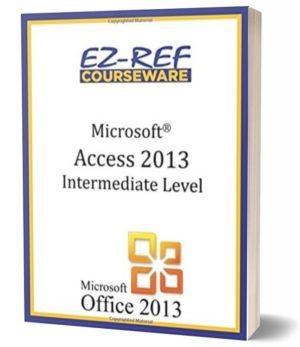 Microsoft Access 2013 – Intermediate: (Student Manual) (Black & White)