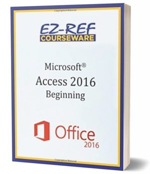 Microsoft Access 2016 – Beginning: Instructor Guide (Color)
