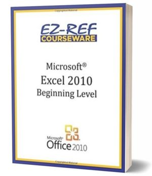 Microsoft Excel 2010 – Beginning: (Student Manual) (Black & White)