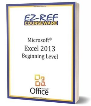 Microsoft Excel 2013 – Beginning: (Student Manual) (Black & White)