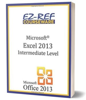 Microsoft Excel 2013 – Intermediate Level: (Instructor Guide) (Black & White)