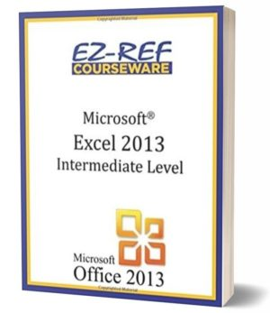 Microsoft Excel 2013 – Intermediate: (Student Manual) (Color)
