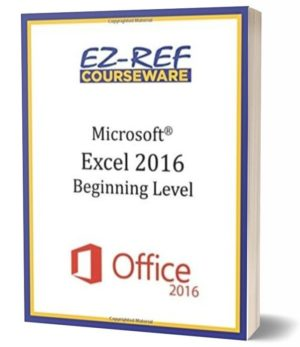 Microsoft Excel 2016 – Beginning: Instructor Guide (Black & White)