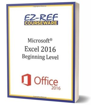 Microsoft Excel 2016 – Beginning: Instructor Guide (Color)