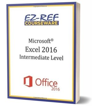 Microsoft Excel 2016 – Intermediate: Instructor Guide (Color)