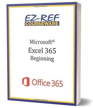 Microsoft Excel 365 – Beginning: Instructor Guide (Color)