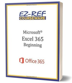 Microsoft Excel 365 – Beginning: Student Manual (Black & White)