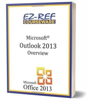 Microsoft Outlook 2013: Overview: Student Manual (Black & White)