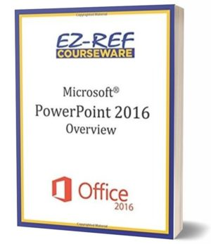 Microsoft PowerPoint 2016: Overview: Student Manual (Black & White)