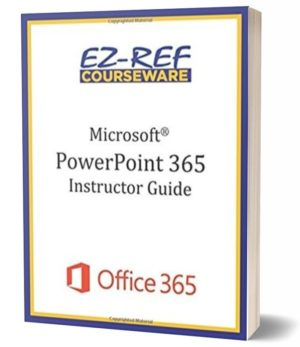Microsoft PowerPoint 365 – Overview: Instructor Guide (Black & White)