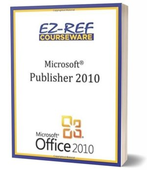 Microsoft Publisher 2010: (Student Manual) (Black & White)