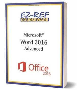 Microsoft Word 2016: Advanced: Instructor Guide (Black & White)