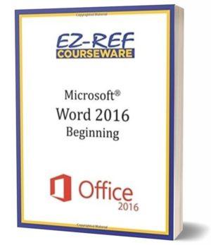 Microsoft Word 2016: Beginning: Instructor Guide (Black & White)